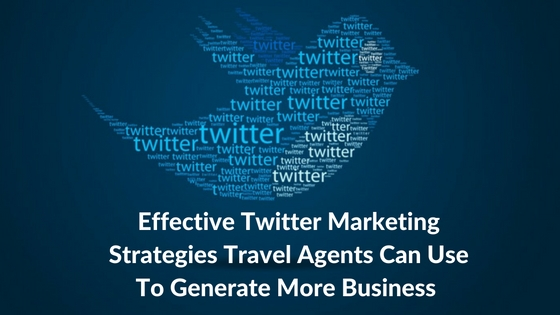 Twitter Strategies for Travel Agents