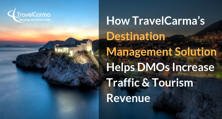 How TravelCarma's Destination Management Solution Helps DMOs Increase Traffic & Tourism Revenue
