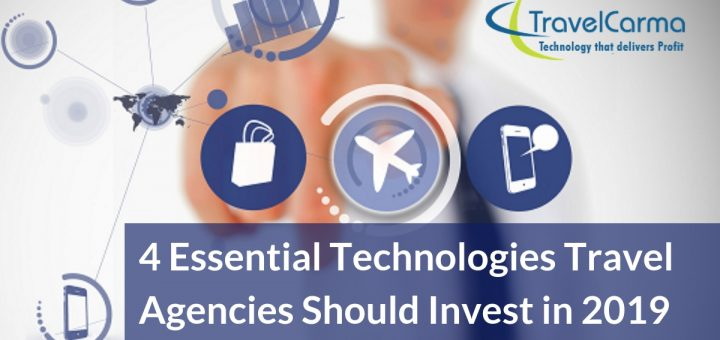 Essential Technologies Travel agencies should invest in 2019