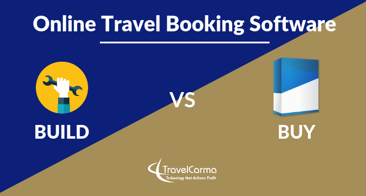 Online Travel Booking Software: Build vs Buy