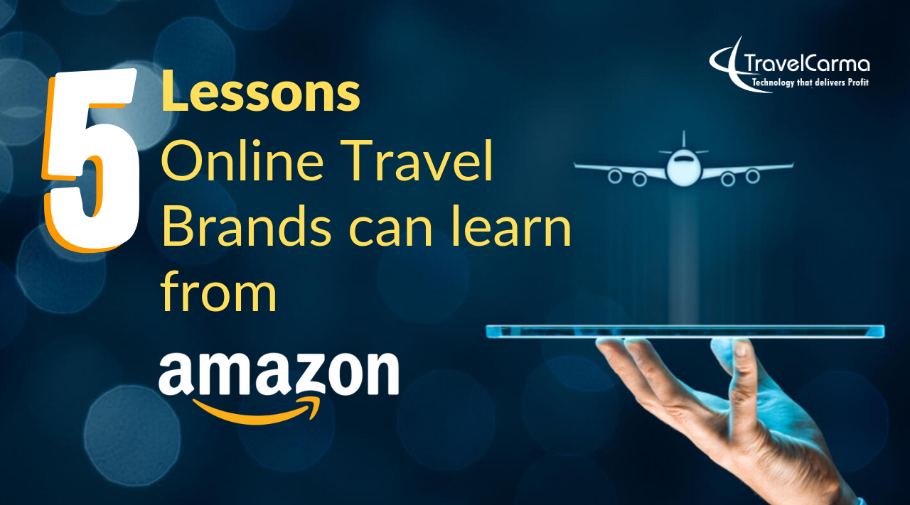Lessons Online Travel Brands can learn from Amazon