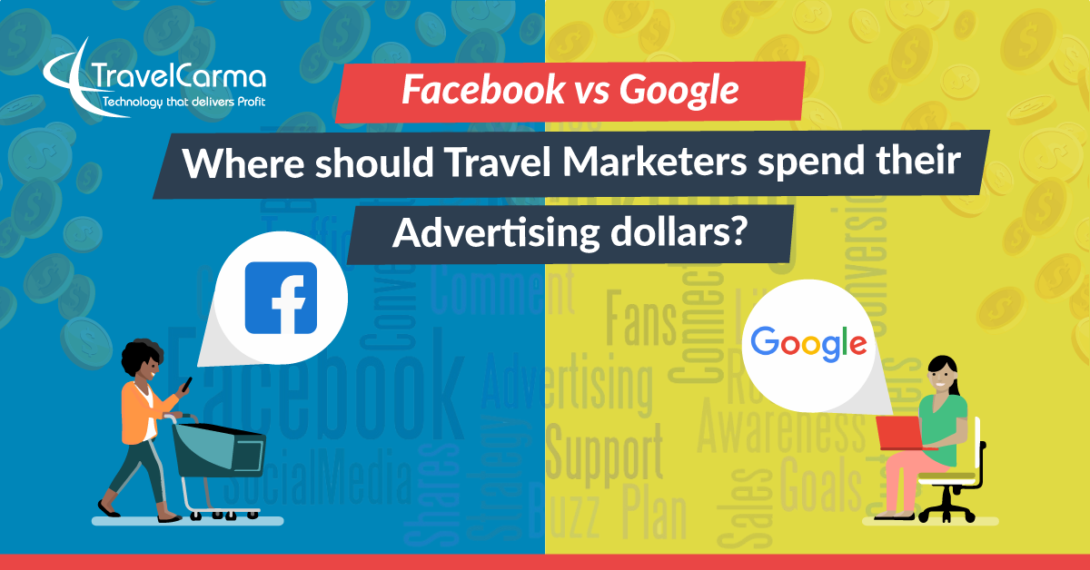 Facebook vs Google: Best advertising platform for travel marketing