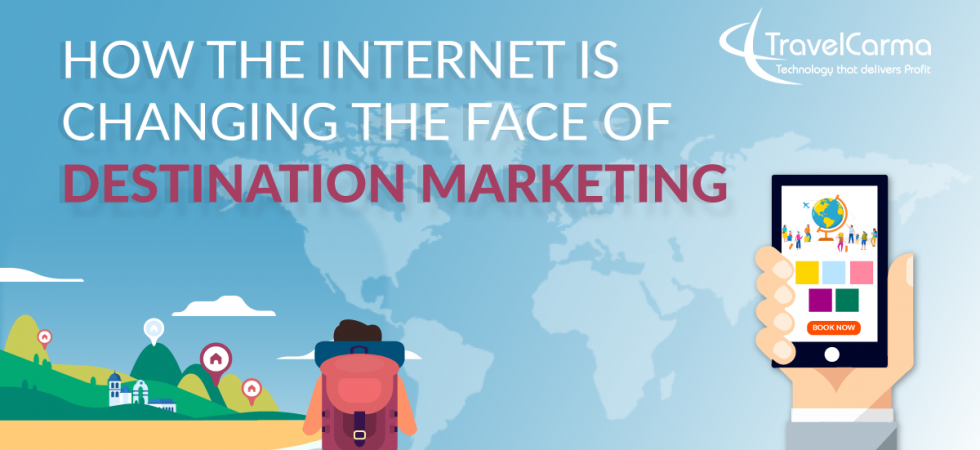 How the Internet is changing the face of destination marketing