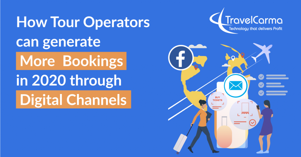How Tour Operators can generate more bookings through digital channels