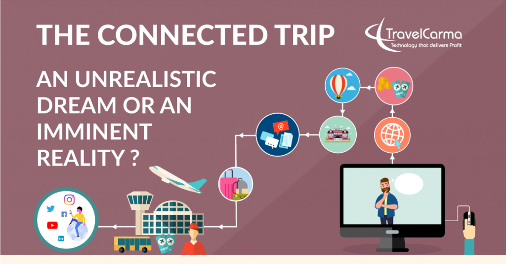 Connected Trip - An unrealistic dream or an imminent reality